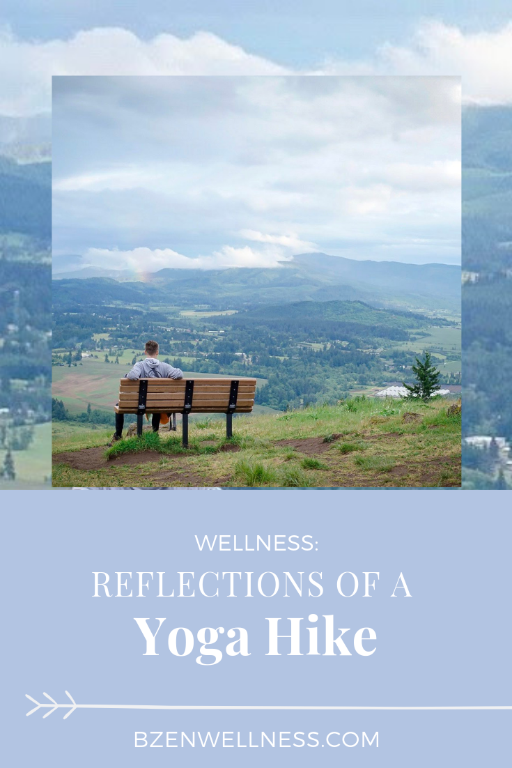 Reflections of a yoga hike with Brit from B Zen Wellness.