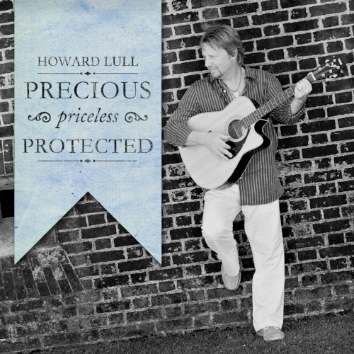 Howard Lull - Precious Priceless Protected