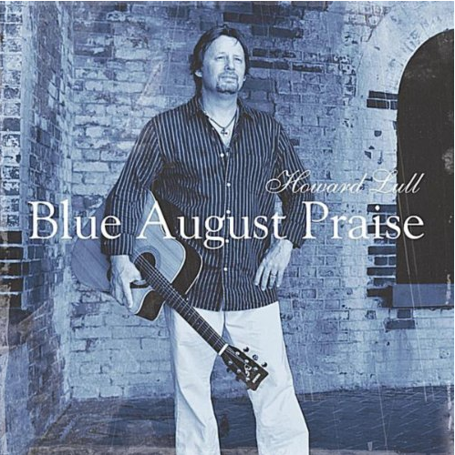 Howard Lull - Blue August Praise