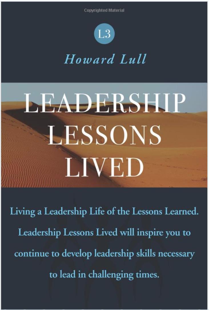 Howard Lull, Leadership Lessons Lived