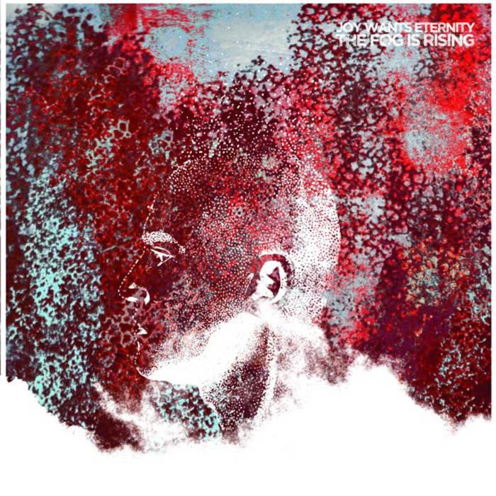 Joy Wants Eternity The Fog Is Rising (Album)