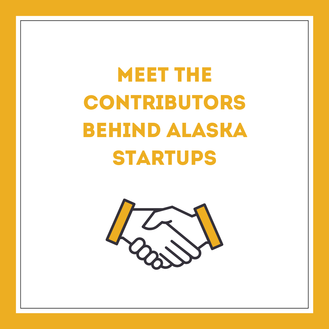 Meet the contributors behind Alaska Startups.