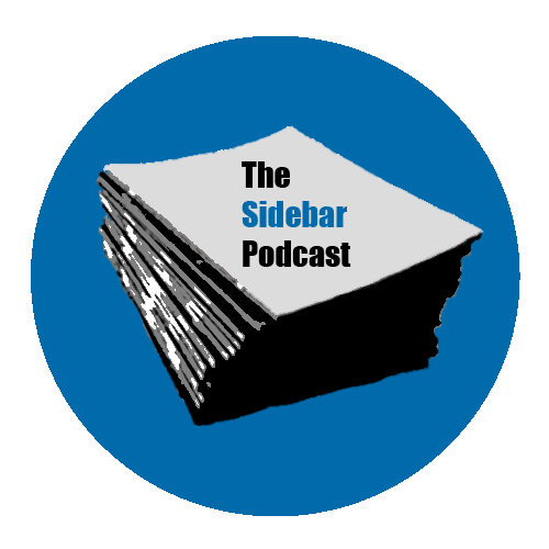 THE SIDEBAR PODCAST -