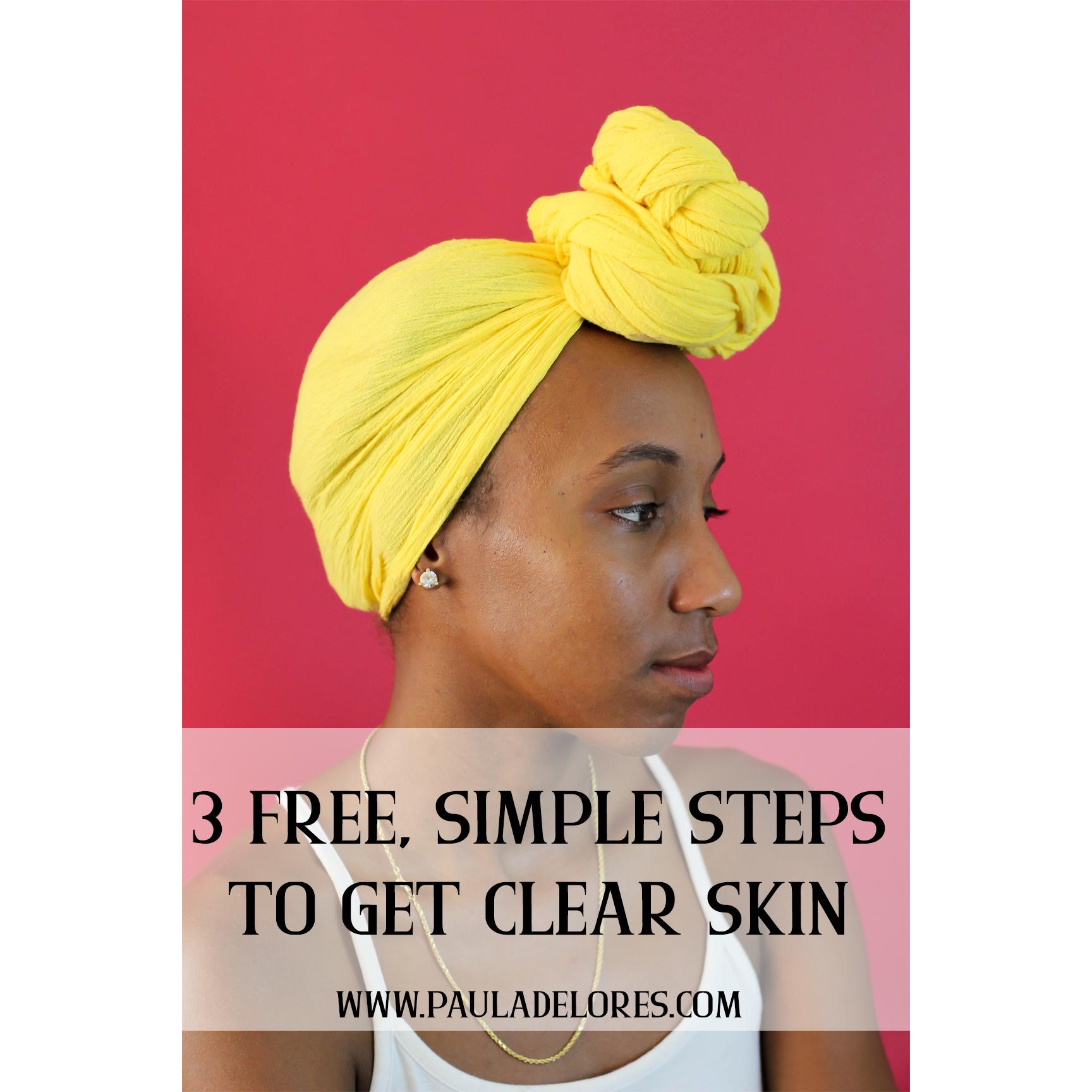 3 Free, Simple steps to get clear skin #clearskin #acneprone #healthandbeauty #skincare