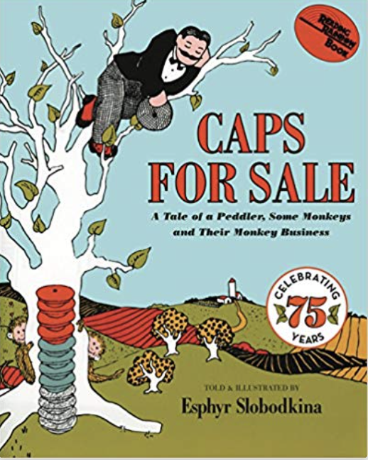 Caps for Sale: A Tale of a Peddler Some Monkeys and Their Monkey Business by Esphyr Slobodkina - This humorous, simple story teaches children about problem and resolution. The story is repetitive and includes patterns, and colors, perfect for early readers.