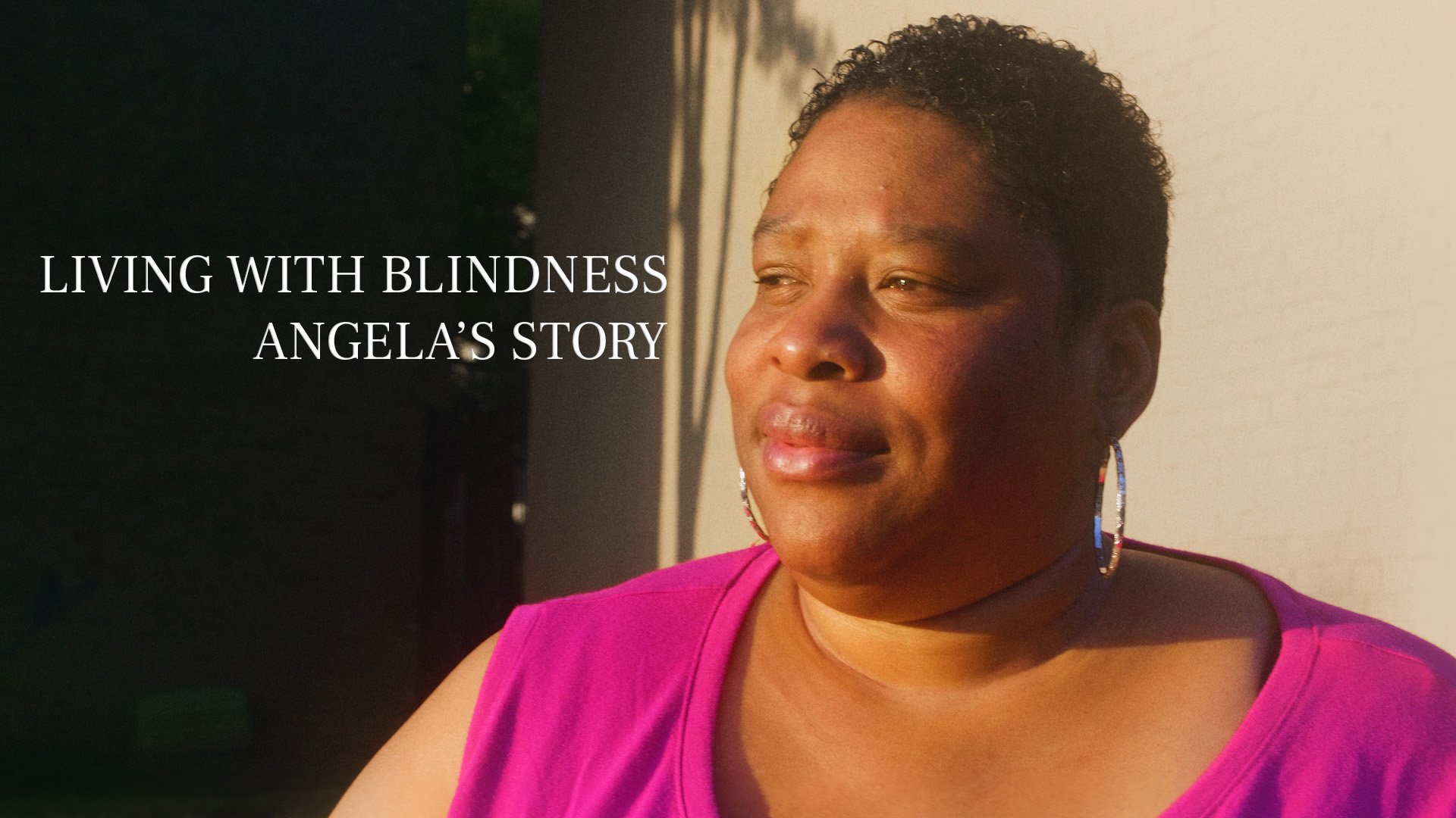 Living with Blindness | Angela's Story