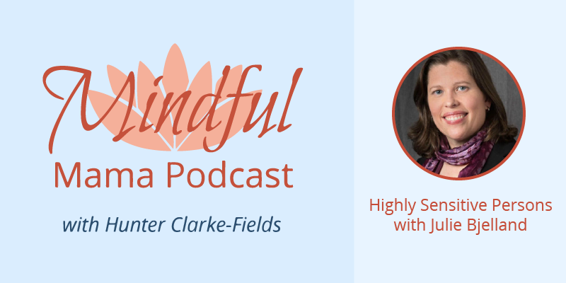 Mindful Mama Podcast - Episode 135 Highly Sensitive Persons.png