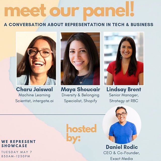 "We're so excited to share our panelists at the WE REPRESENT Showcase next week! Get ready for some serious knowledge to be dropped from our incredible lineup of technology, entrepreneurship, and business leaders in the city! 🔥💯👏🏽 - Featuring these amazing panelists: Charu Jaiswal from integrate.ai, Maya Shoucair from Shopify, Lindsay Brent from RBC, and hosted by the wonderful Daniel Rodic - CEO and Co-Founder of Exact Media! They'll be getting down to some real talk about their career journeys and how the tech world is tackling representation and diversity. We're only 5 days away - join us on the morning of May 7th at Daniels Spectrum! Link in our bio for tickets, use the promo code ""SEEITBEIT"" for a discount on tix!🔥👀🎉"