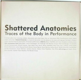 Shattered Anatomies, ed Adrian Heathfield with Andrew Quick and Fiona Templeton, Arnolfini and ACE 1997