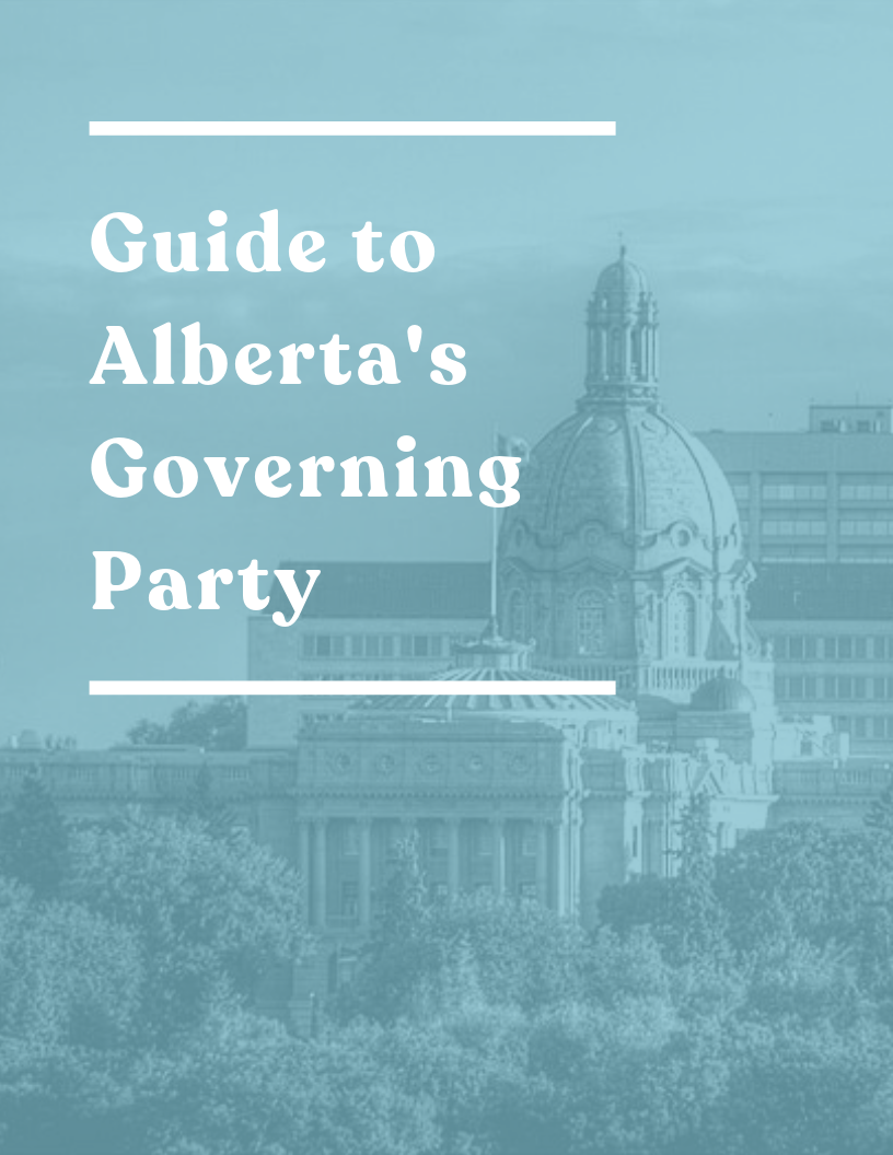 Guide to Alberta's Governing Party  MAY 2019