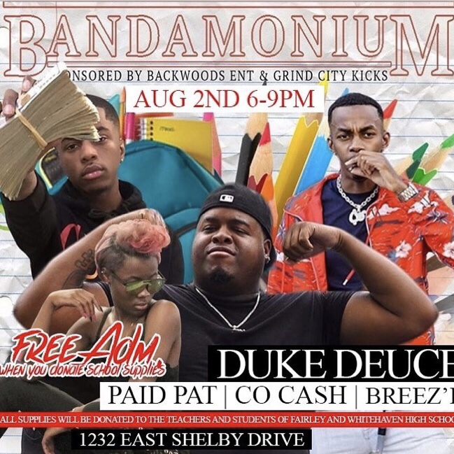 Bandamonium (Back to School Drive) sponsored by Grind City Kicks allowed people to donate school supplies to Whitehaven and Fairley High School. Which allowed signature local artists such as Duke Deuce, Co Cash, & Paid Pat to perform for all attendees that donated.