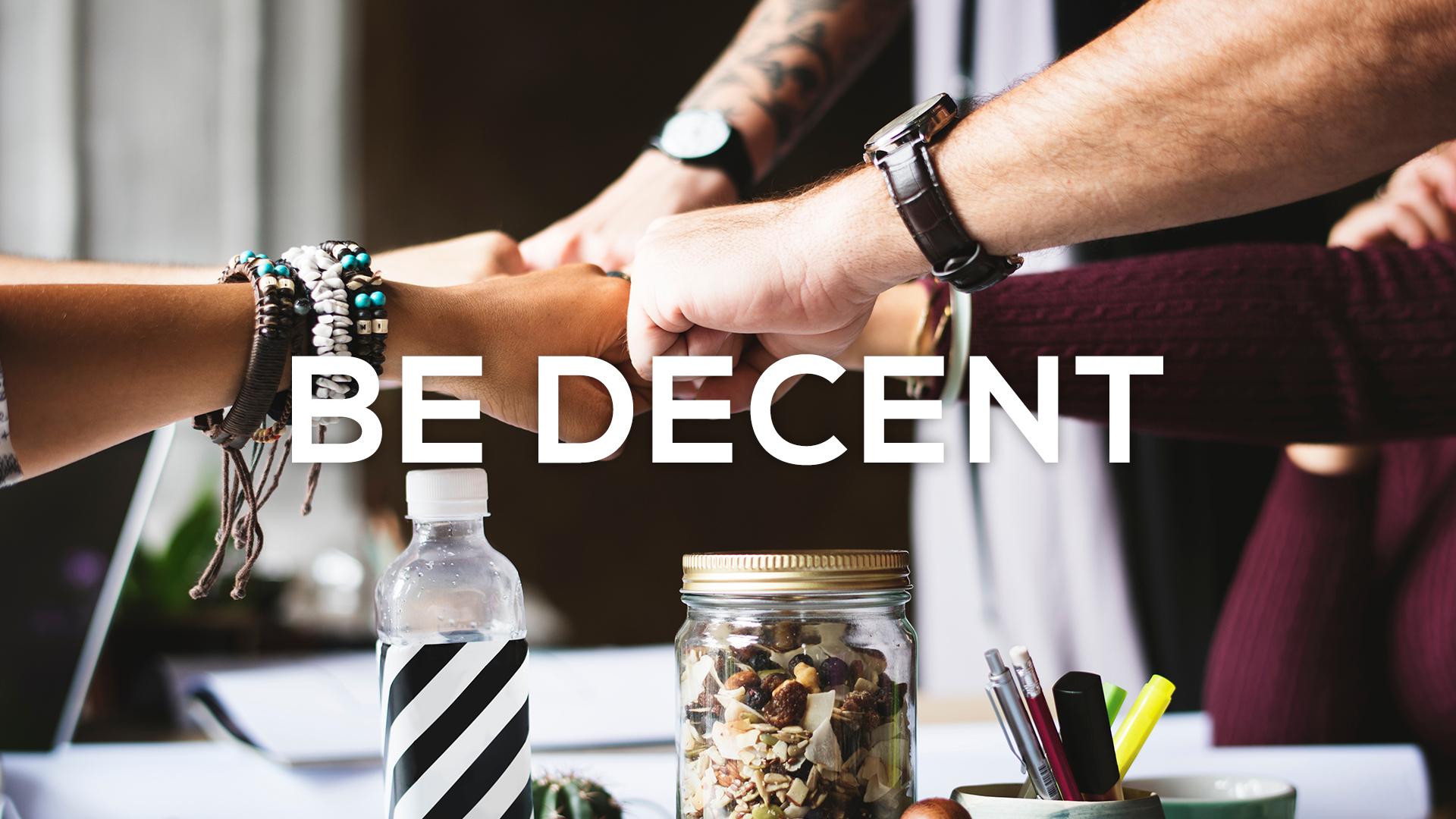 Be-Decent.jpg