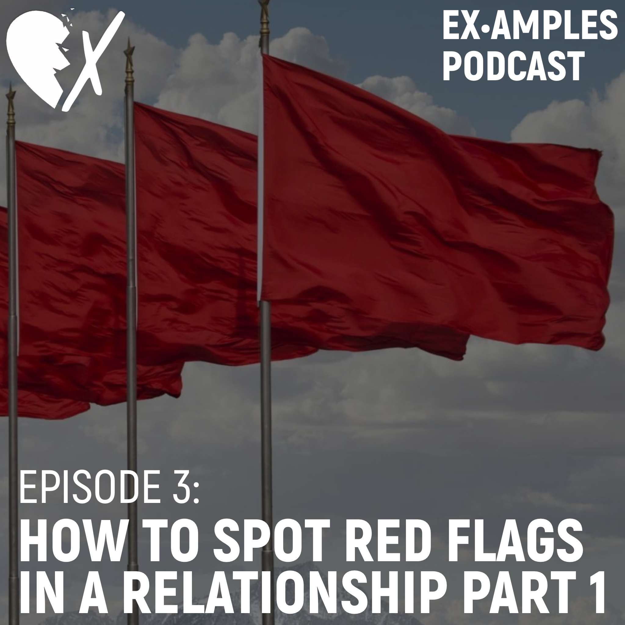 Episode 3: How to spot red flags in a relationship part 1