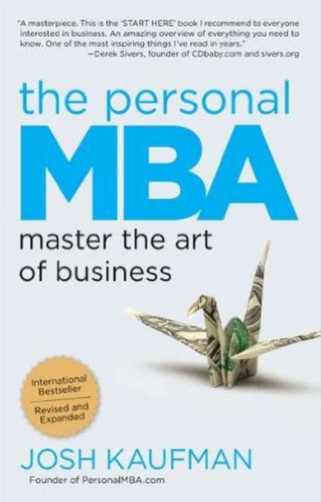 The personal MBA - Tutto ciò che devi sapere sul business in un unico volume. Un'ottimo libro per chi ha intenzione di fare una start up.