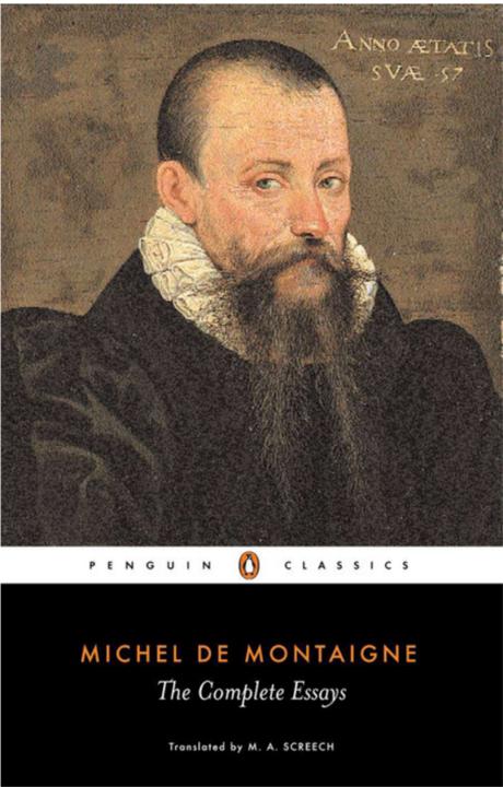 I saggi di Montaigne - Questo libro ci svela i gusti e le opinioni di un gentiluomo, le sue abitudini e le sue manie più segrete. L'obiettivo è la conoscenza di sé.