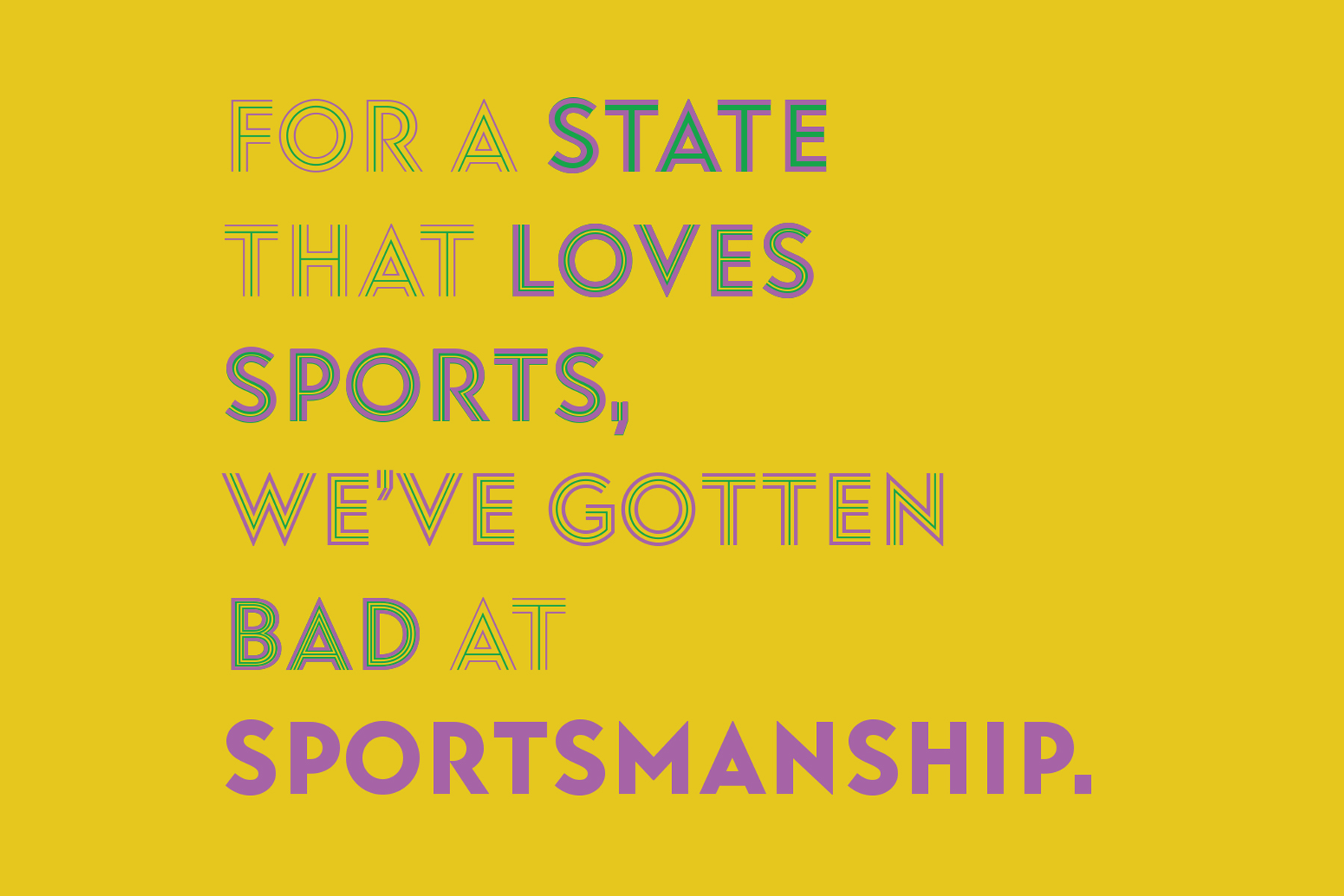 For a state that loves sports, we've gotten bad at sportsmanship.