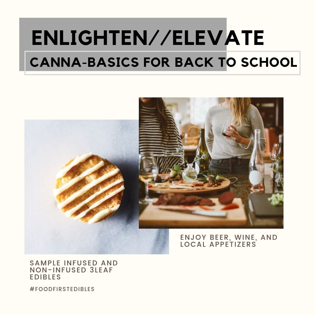 The second event in the Enlighten & Elevate series: Canna-Basics for Back to School!