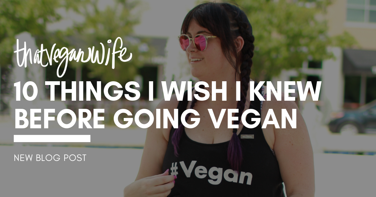 What-I-Wish-I-Knew-Before-Going-Vegan-ThatVeganWifepng