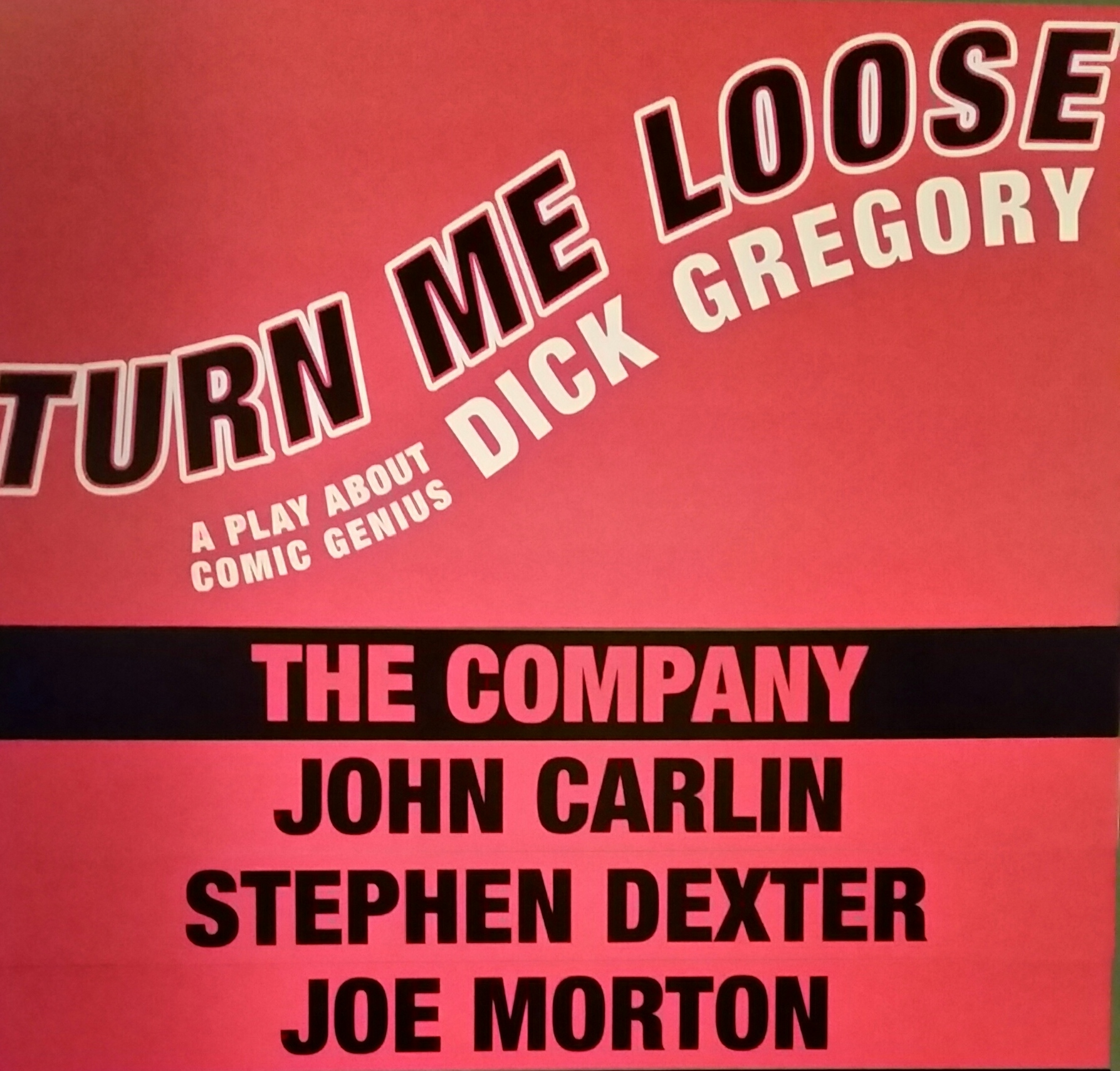 'Turn Me Loose' is a certified SMASH! - Produced Off-Bway at the Westside Theatre by EGOT-winning actor and music legend, John Legend, and starring Emmy-winner, Joe Morton (Scandal), this searingly funny and gut-wrenching play about the life of comic genius, Dick Gregory, is a NY Times Critics Pick!