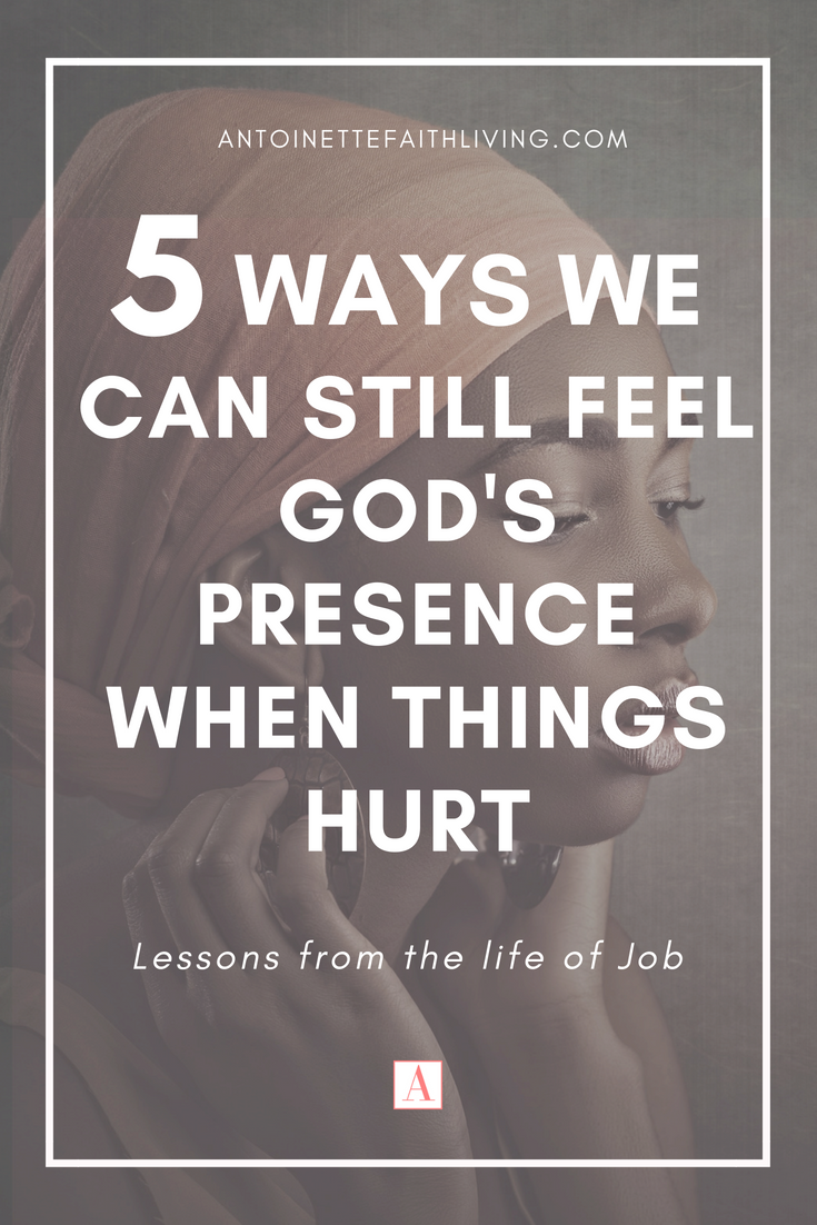 5 Ways We Can Feel God's Presence When Things Hurt.png