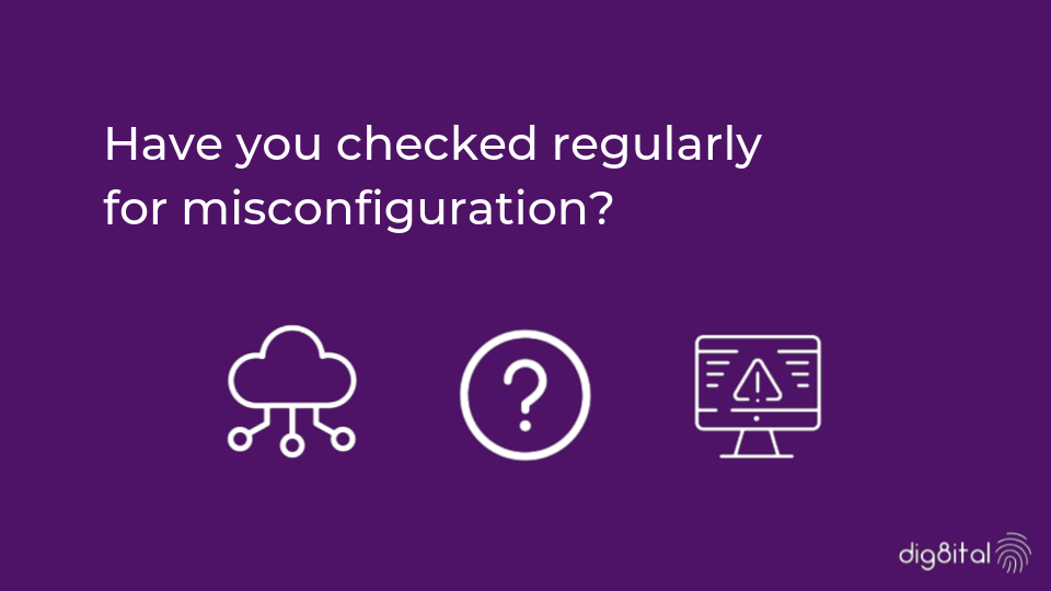 Have you checked for misconfiguration?