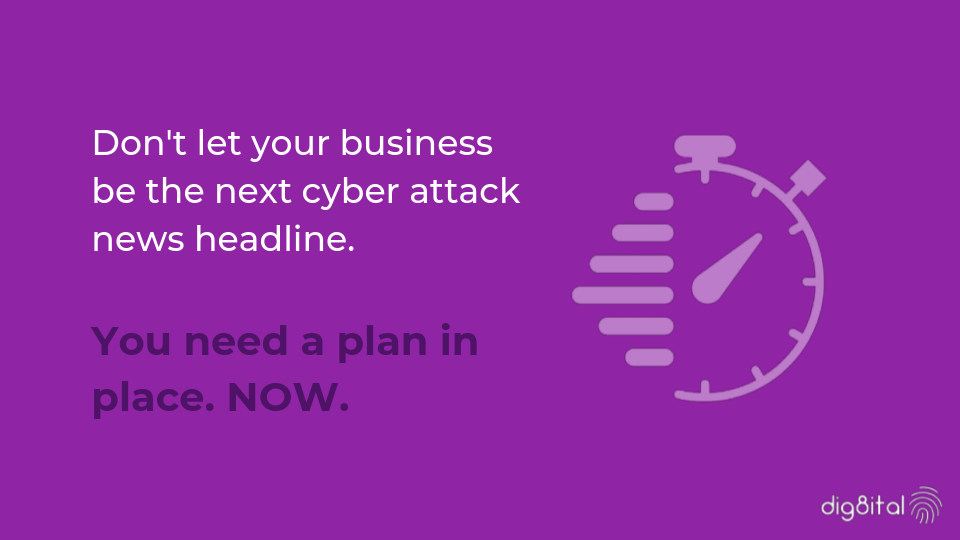 Don't let your business be the next cyber attack news headline