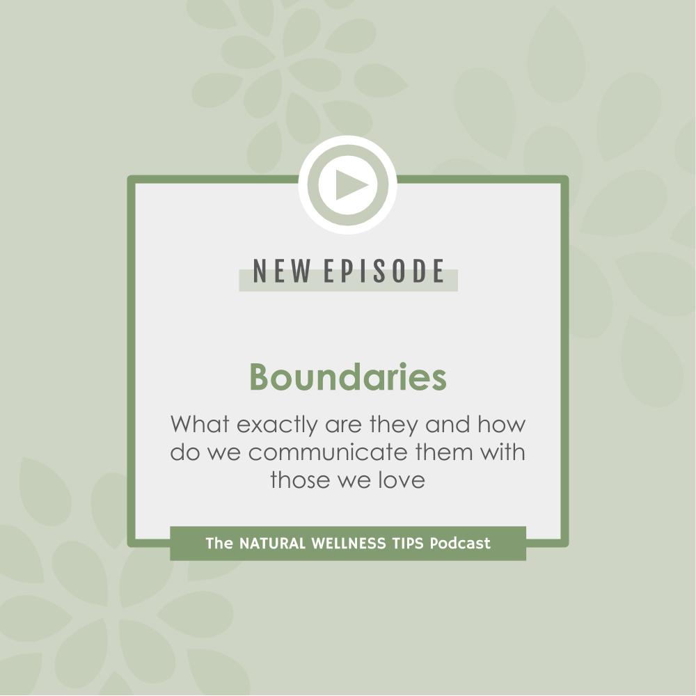 Natural wellness tips podcast episode on boundaries