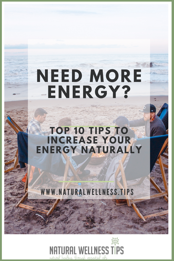 need more energy? top 10 tips to increase your energy naturally.