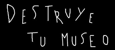 destruye tu museo