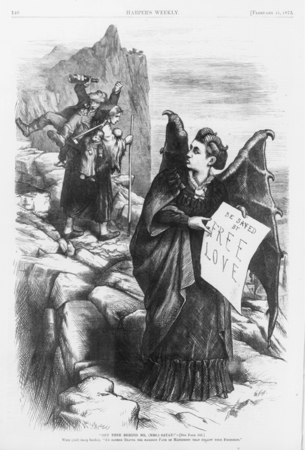Victorian America found the idea of sex outside the bounds of marriage VERY threatening, and women speaking out about it in public? Yikes. This Harper's Weekly sketch shows the clear Evil Danger of Free Love for women: doesn't that lady with a drunk man and many babies strapped to her back look super sad? And then there's Victoria Woodhull in front, looking sheepish, but fabulous in her horns and devilish wings.    Courtesy of the Library of Congress.