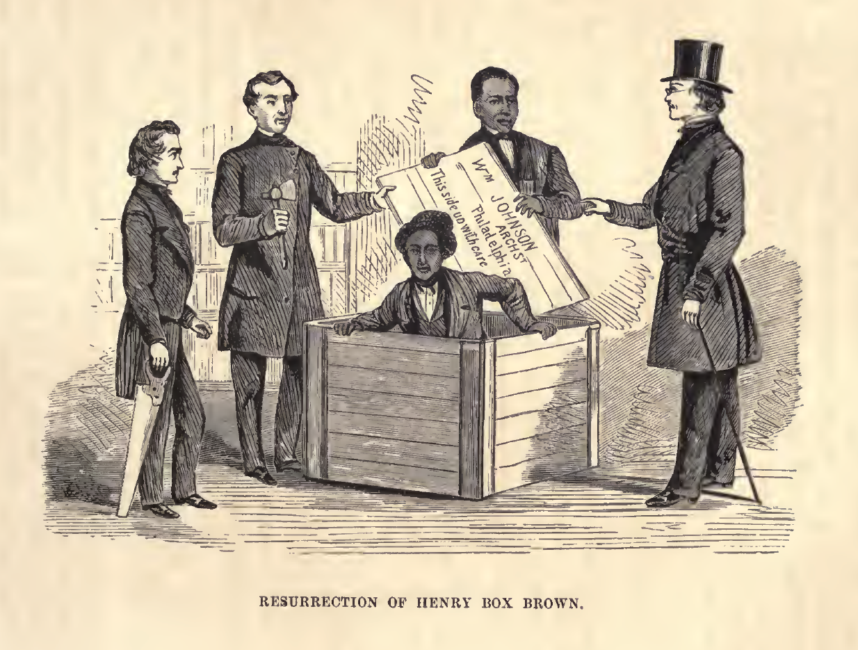 """Henry Box Brown was so desperate to get free that he got a white sympathizer to put him in a box and mail himself to Philly. Yes: he literally Fedexed himself to freedom. And almost died doing it.  """"Resurrection of Henry Box Brown"""" published with an account of the story in William Still's 1872 book The Underground Railroad.   Wikicommons"""