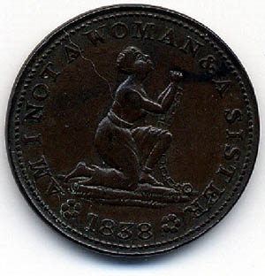 "This anti-slavery token from 1838 tugs on the heartstrings, particularly of women, reminding them that black women were in fact women too. It reads """"Am I Not A Woman and a Sister.""  Courtesy Jo-Ann Morgan, University of Virginia."