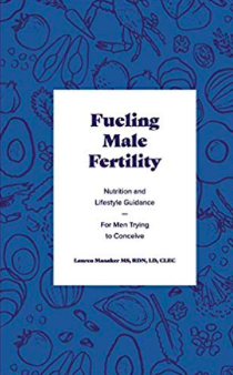 """Fueling Male Fertility Guide - I am an accidental author. I set a goal to sort through the research regarding male fertility and nutrition/lifestyles to make a handout for clients, and ended up with enough information to warrant publishing a book! This is for the """"other half"""" who is trying to conceive. Whether he is trying naturally or undergoing assisted reproduction, this guide will give easy tips to incorporate into his life. Buy it here"""