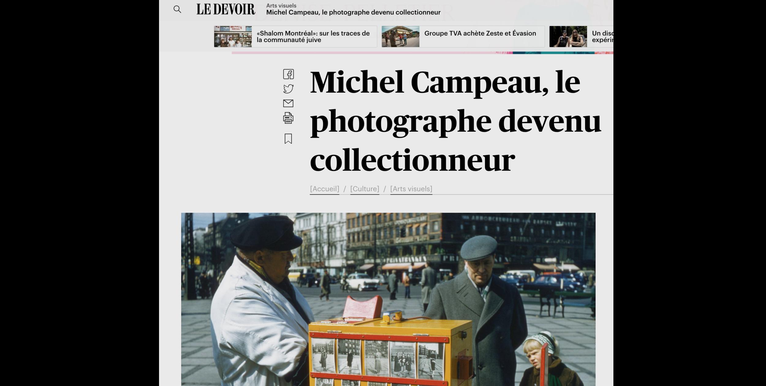 Michel Campeau, le photographe devenu collectionneur, Jérôme Delgado, Le Devoir, 13 janvier 2018  www.ledevoir.com/culture/arts-visuels/517330/michel-campeau-le-photographe-devenu-collectionneur