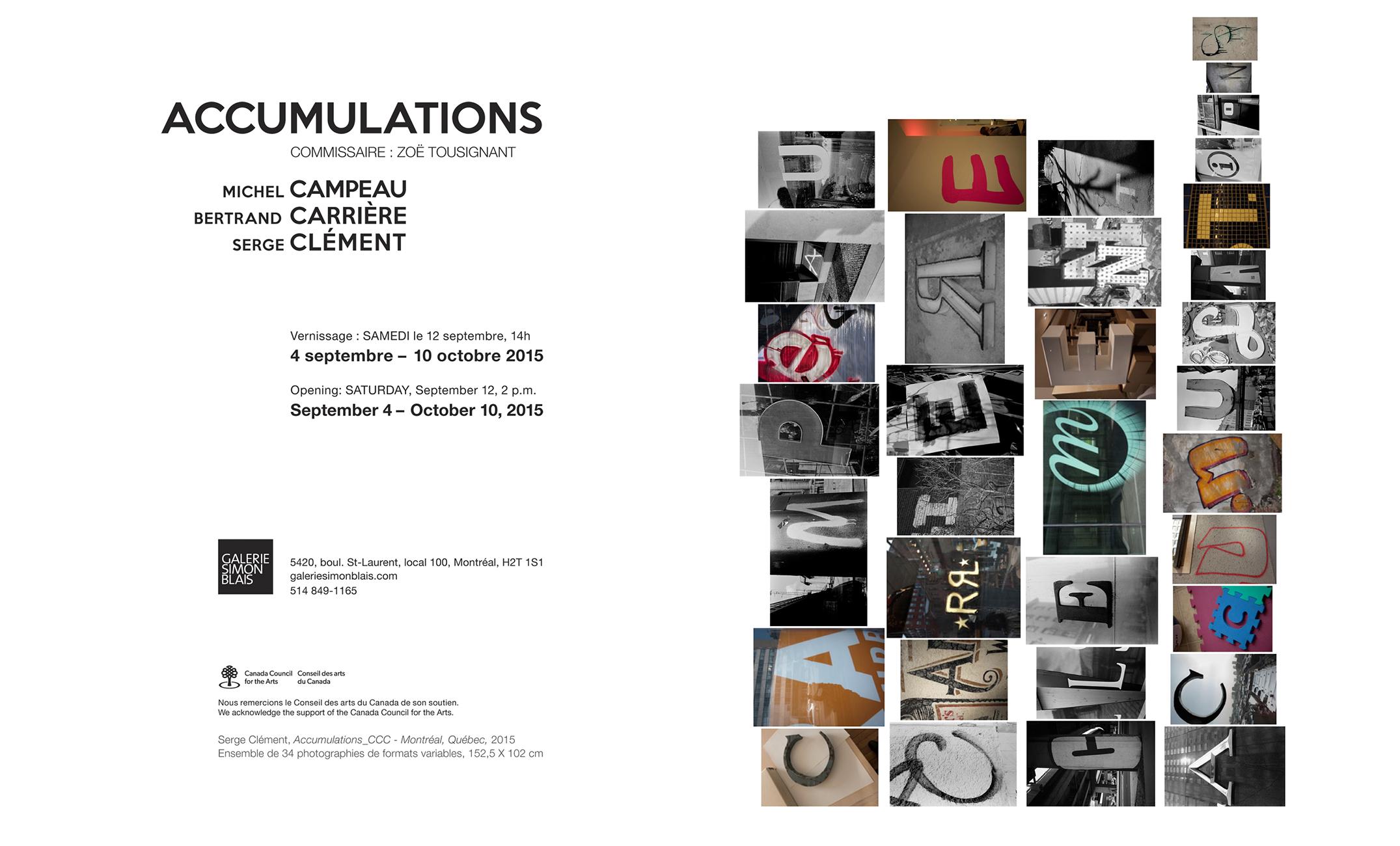 Accumulations: Campeau, Clément, Carrière ,  Galerie Simon Blais, Montréal, du 3 septembre au 10 oct. 2015 Commissaire invitée : Zoë Tousignant © Œuvre de Serge Clément, 2015