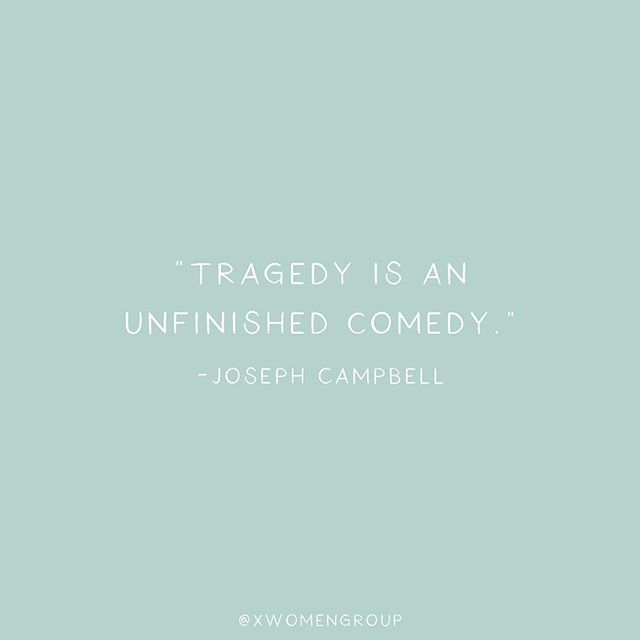 Have you ever looked back and laughed at something you once thought was a tragedy? #JosephCampbell