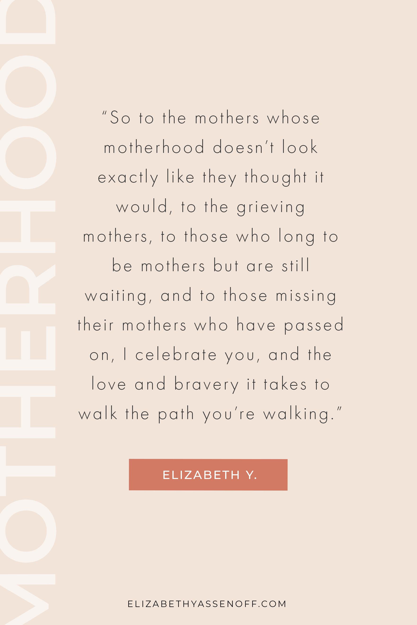 While motherhood is certainly a brave and love-filled journey worthy of celebration, it's not always easy to celebrate Mother's Day when motherhood can be so complicated. To the women who's motherhood doesn't look the way you imagined…