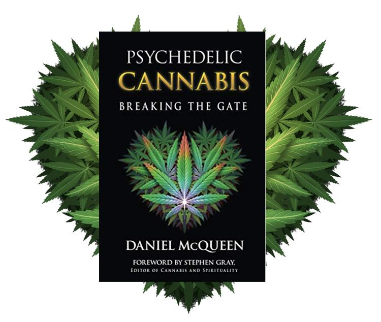 Psychedelic-Cannabis-Breaking-the-Gate-Daniel-McQueen-information.jpg