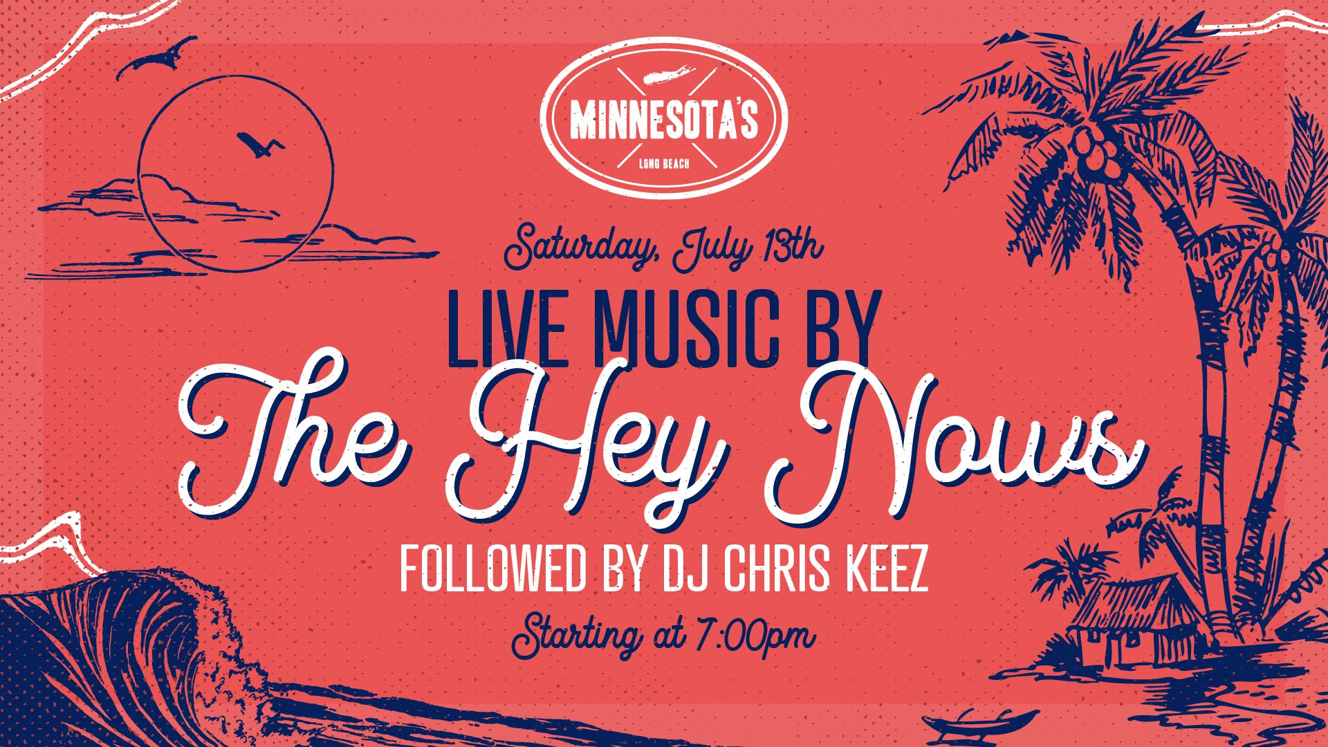 flyer for live music by the hey nows followed by dj chris keez at minnesotas on july 13th starting at 7pm