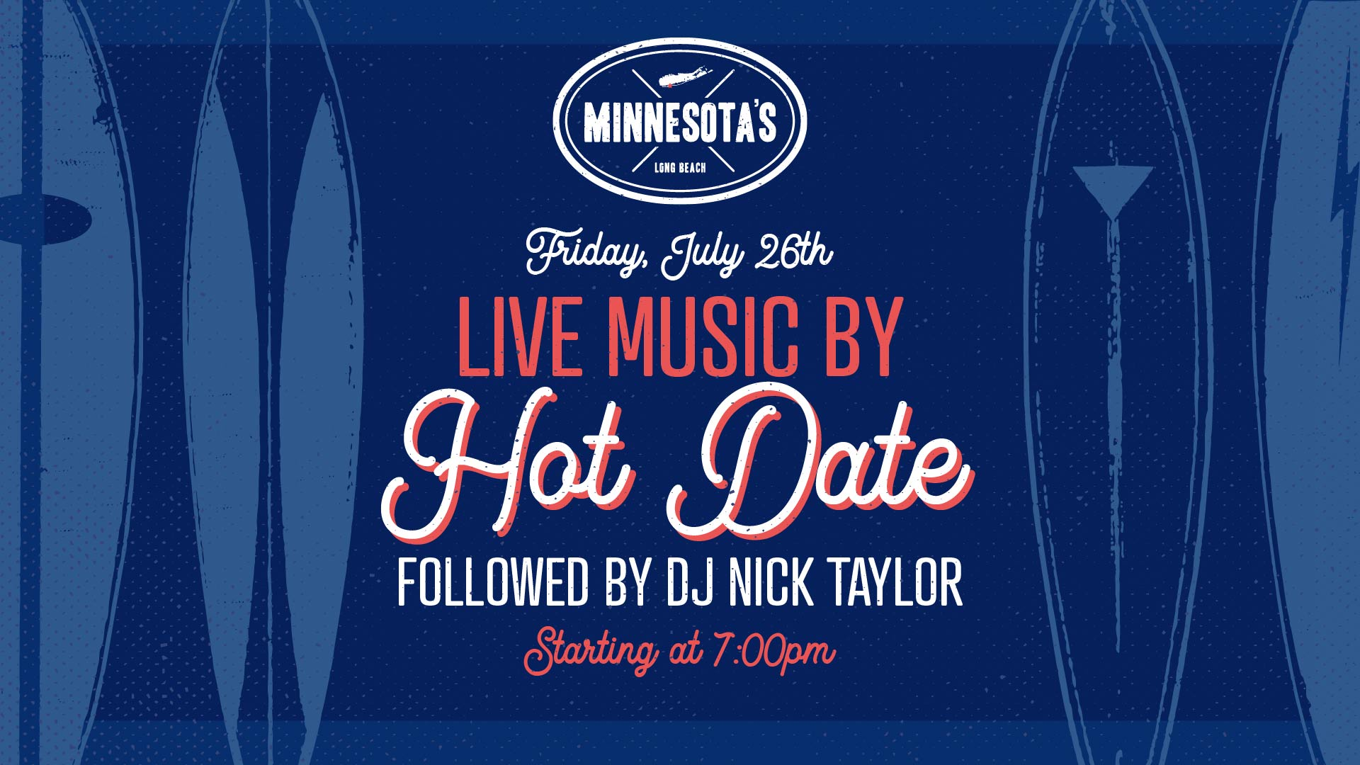 flyer for live music by hot date followed by dj nick taylor at minnesotas on july 26th at 7pm