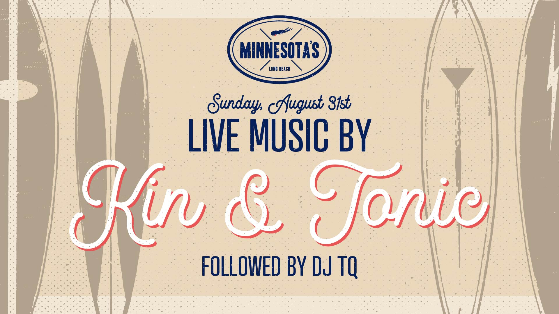 flyer for live music by kin and tonic followed by dj tq at minnesotas on august 31st at 6pm