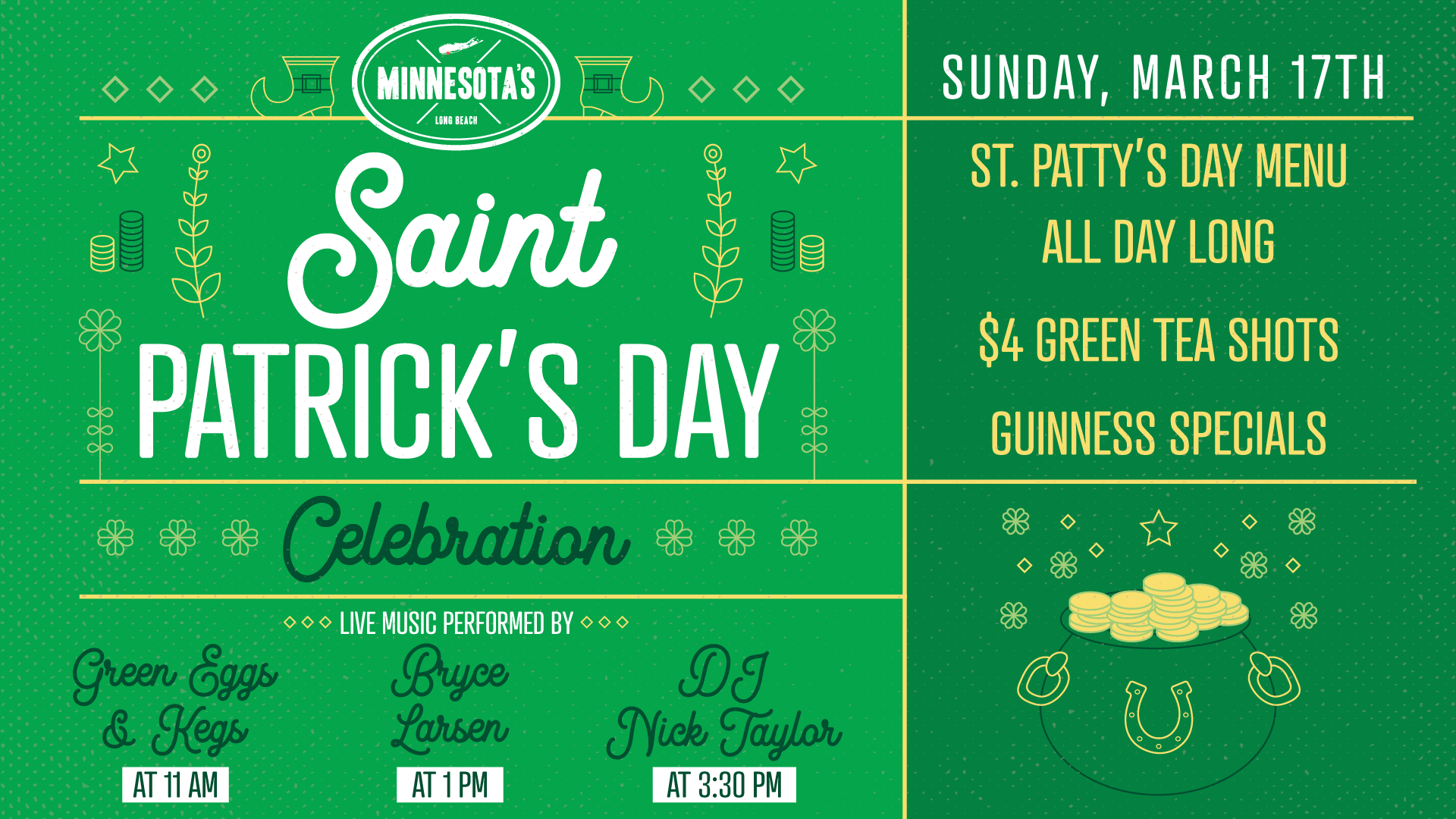 St. Patrick's Day celebration. 3/17/19, live music with Bryce Larson. St. Patty's Day Menu all day long, $4 green tea shots, and Guinness specials