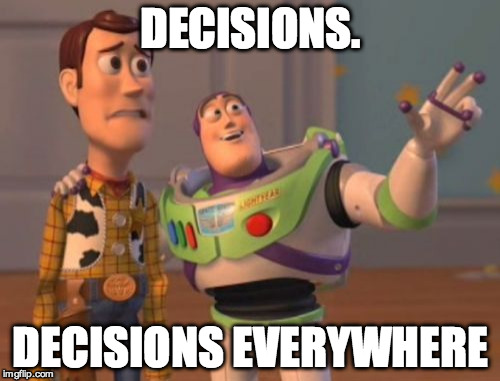 Decisions Toy Story Meme.jpg