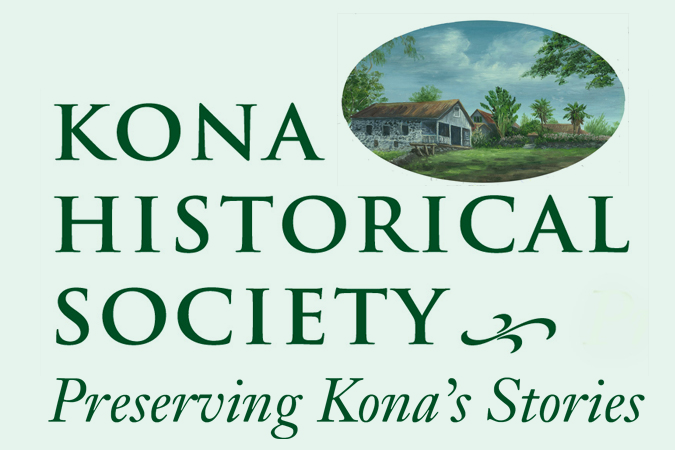 Kona Historical Society    The Kona Historical Society was founded in 1976 to collect, preserve and share the history of the Kona.