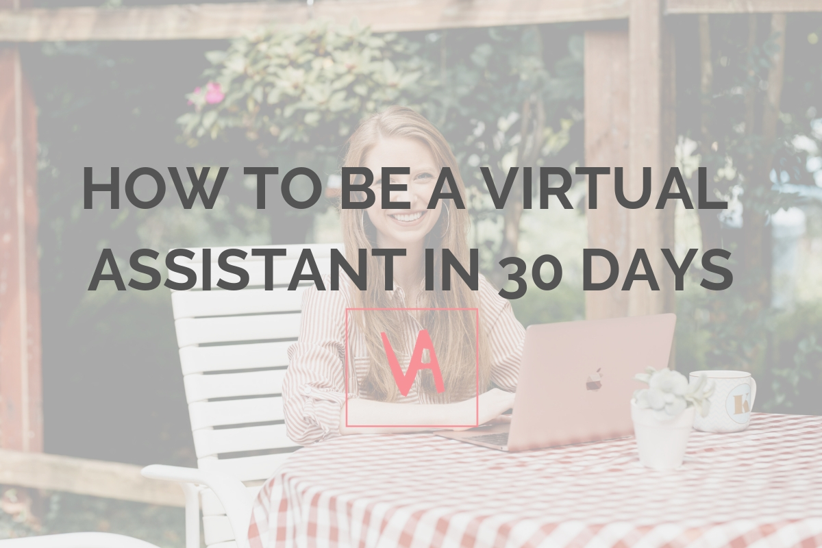 My mentorship program, How To Be A Virtual Assistant In 30 Days, is back by popular demand and opening up in April 2019. Click the photo above to get on the waitlist and be the first to know of it's return!