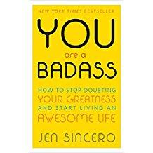 You are a Badass...  , Jen Sincero