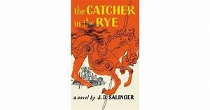 The Catcher in the Ry  e, J.D. Salinger