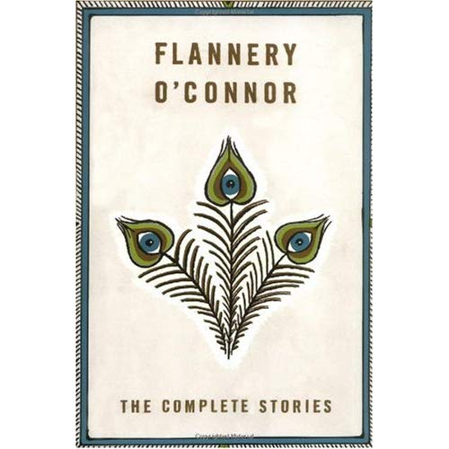 Flannery O'Connor, The Complete Stories  , Flannery O'Connor