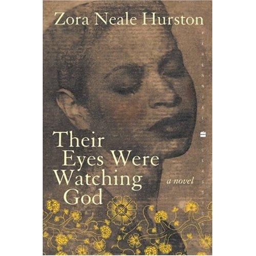 Their Eyes were Watching God  , Zora Neale Hurston