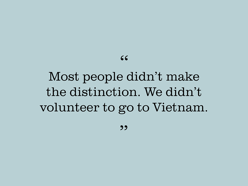"Image showing quote by Tim Woods. ""Most people didn't make the distinction. We didn't volunteer to go to Vietnam."""